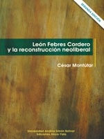 León Febres Cordero y la reconstrucción neoliberal. Los orígenes del auge y fracaso de la derecha contemporánea en el Ecuador 1984-1988