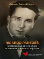 Ricardo Paredes. El médico que se formó bajo la huella de la Revolución juliana