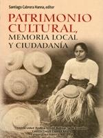 Patrimonio cultural, memoria local y ciudadanía