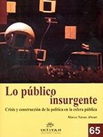 Lo público insurgente: crisis y construcción de la política en la esfera pública