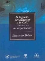 El ingreso del Ecuador a la OMC: simulacro de negociación