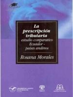 La prescripción tributaria: estudio comparativo Ecuador-países andinos