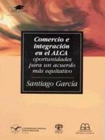 Comercio e integración en el ALCA: oportunidades para un acuerdo más equitativo