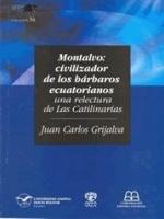 Montalvo: civilizador de los bárbaros ecuatorianos. Una relectura de Las Catilinarias