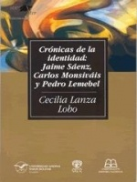 Crónicas de la identidad: Jaime Sáenz, Carlos Monsiváis y Pedro Lemebel