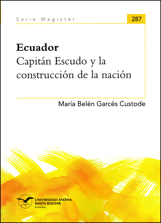 Ecuador. Capitán Escudo y la construcción de la nación