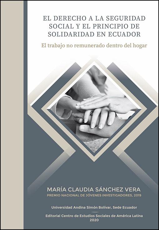 El derecho a la seguridad social y el principio de solidaridad en Ecuador. El trabajo no remunerado dentro del hogar