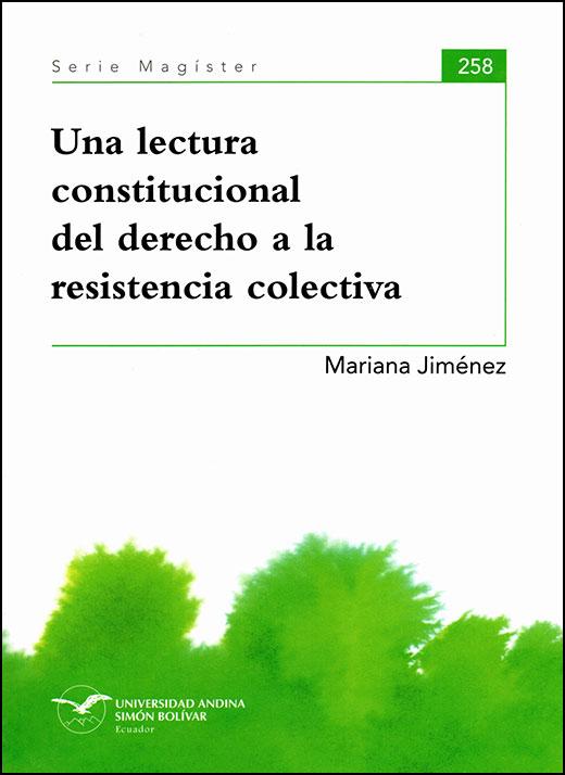 Una lectura constitucional del derecho a la resistencia colectiva