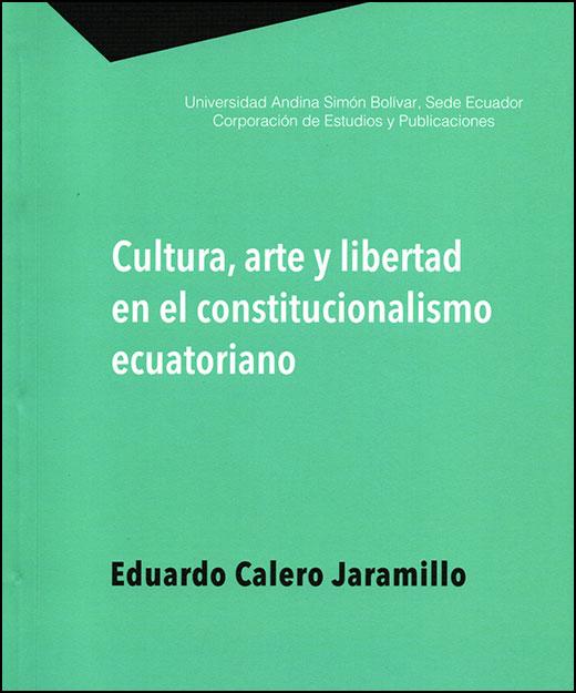 Cultura, arte y libertad en el constitucionalismo ecuatoriano