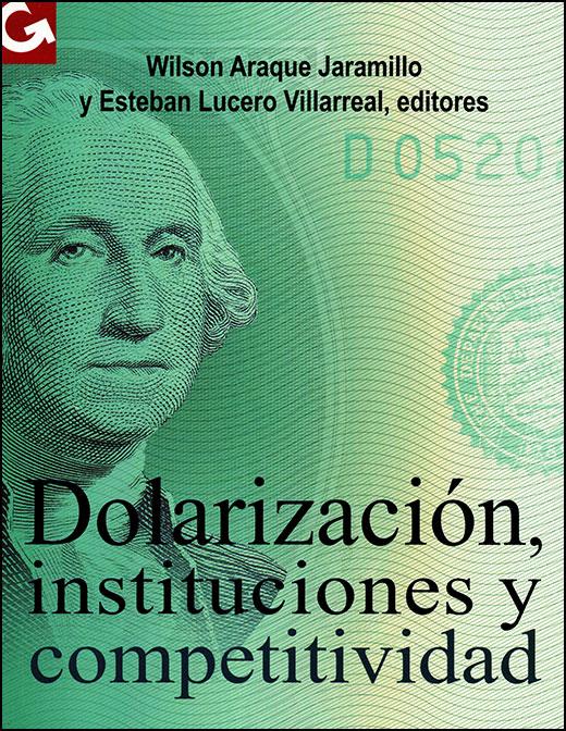 Dolarización, instituciones y competitividad