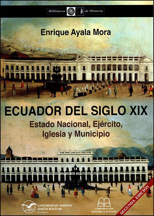 Ecuador del siglo XIX. Estado Nacional, Ejército, Iglesia y Municipio