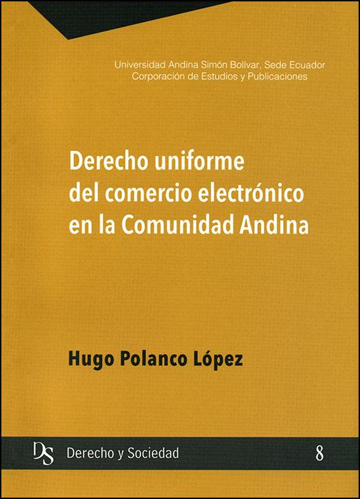 Derecho uniforme del comercio electrónico en la Comunidad Andina