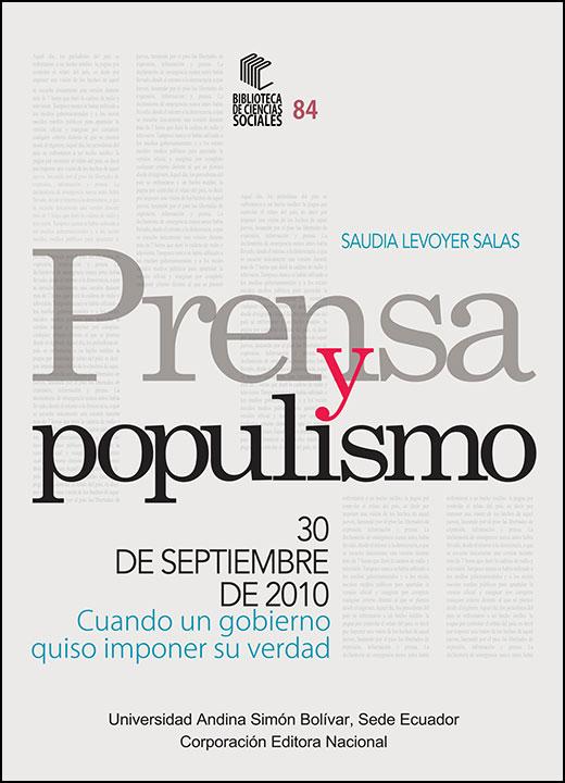 Prensa y populismo: 30 de septiembre de 2010. Cuando un gobierno quiso imponer su verdad