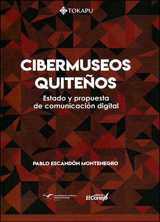 Cibermuseos quiteños. Estado y propuesta de comunicación digital