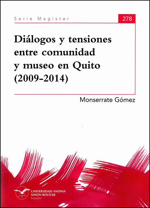 Diálogos y tensiones entre comunidad y museo en Quito (2009-2014)