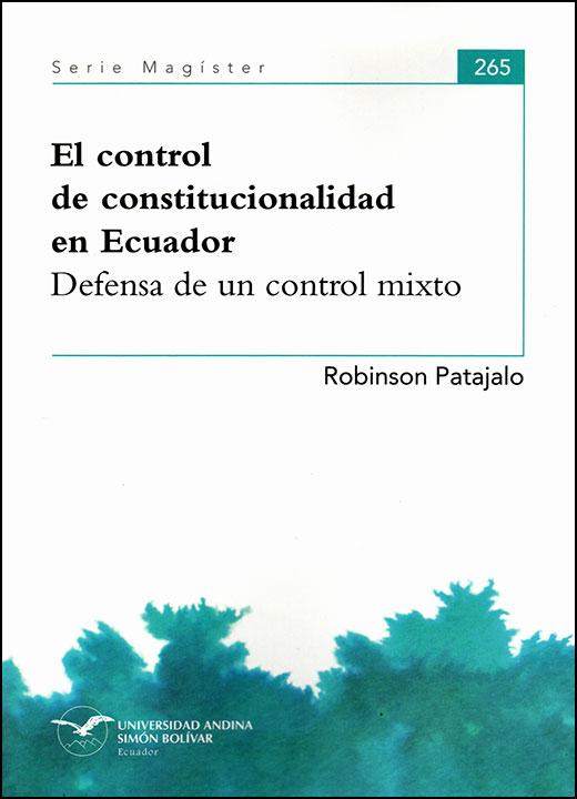 El control de constitucionalidad en Ecuador. Defensa de un control mixto
