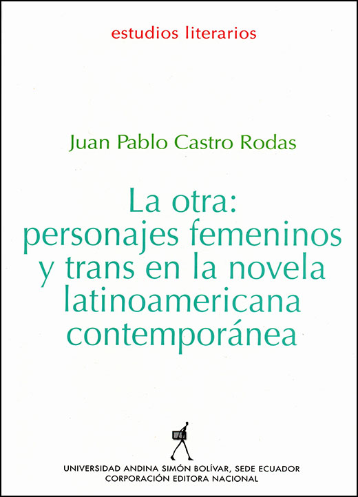 La otra: personajes femeninos y trans en la novela latinoamericana contemporánea