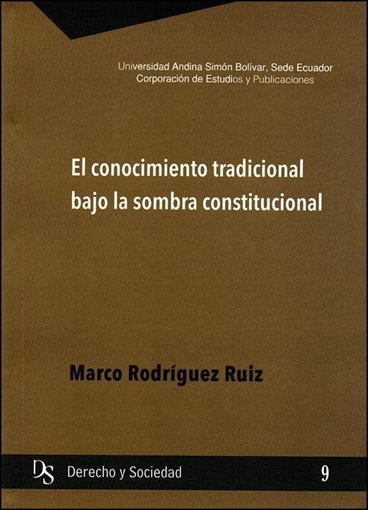 El conocimiento tradicional bajo la sombra constitucional