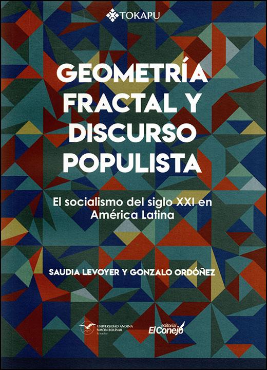 Geometría fractal y discurso populista. El socialismo del siglo XXI en América Latina