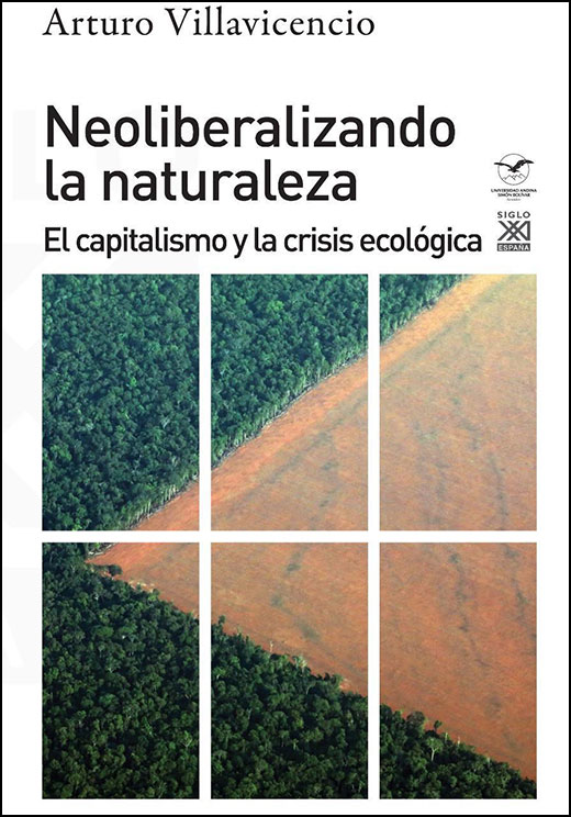 Neoliberalizando la naturaleza. El capitalismo y la crisis ecológica