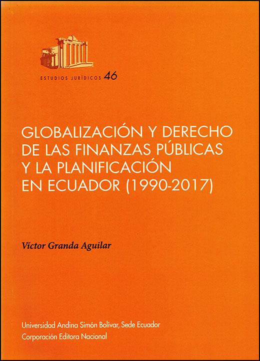 Globalización y derecho de las finanzas públicas y la planificación en Ecuador (1990-2017)