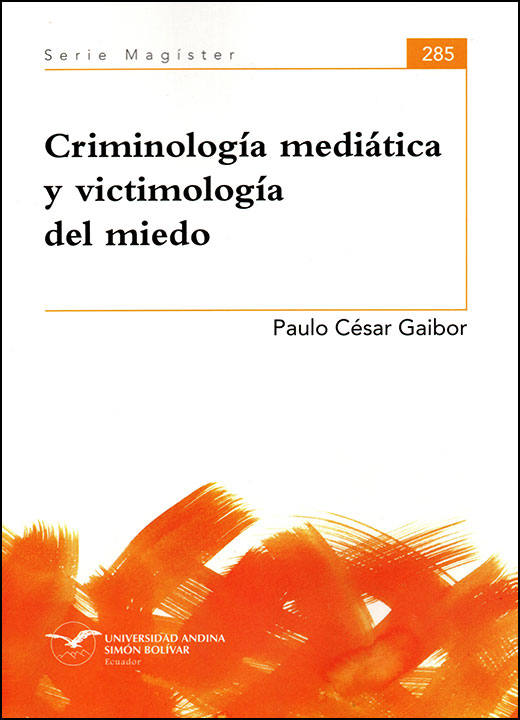 Criminología mediática y victimología del miedo