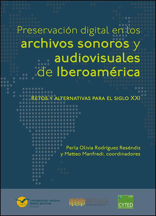 Estado de la preservación digital en los archivos sonoros y audiovisuales de Iberoamérica