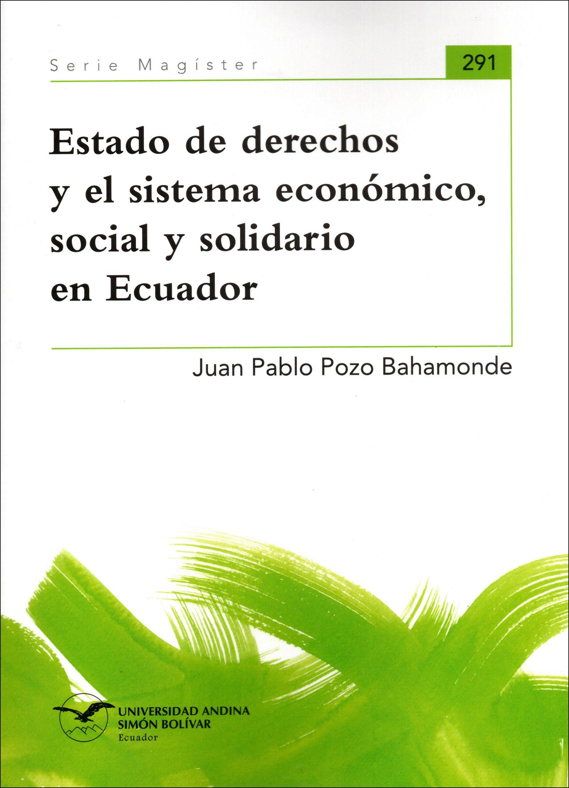 Estado de derechos y el sistema económico, social y solidario en Ecuador