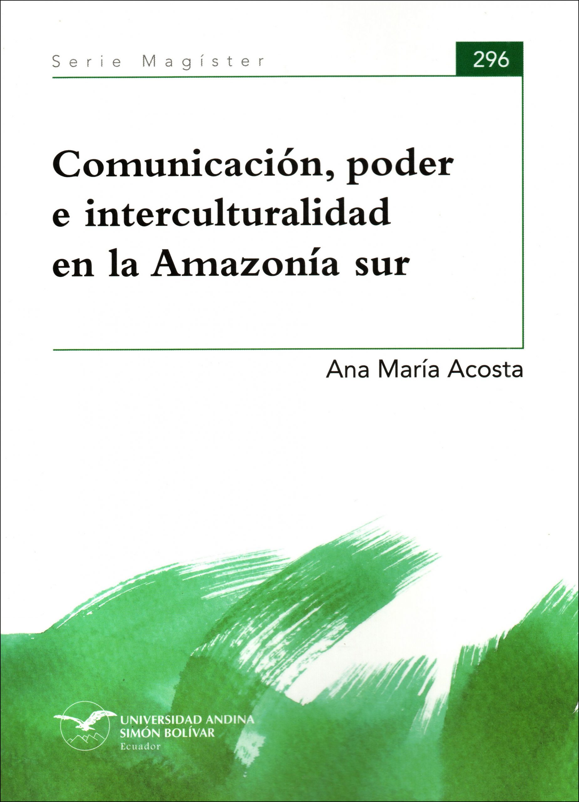 Comunicación, poder e interculturalidad en la Amazonía Sur
