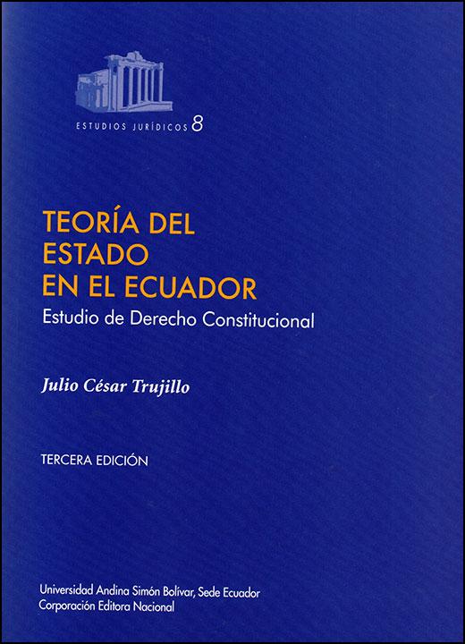 Teoría del Estado en el Ecuador. Estudio de derecho constitucional