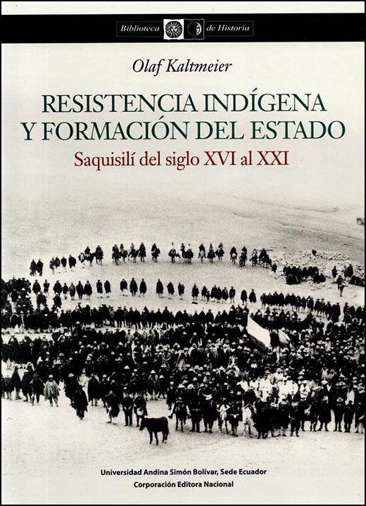Resistencia indígena y formación del Estado poscolonial. Saquisilí entre los siglos XVI y XXI