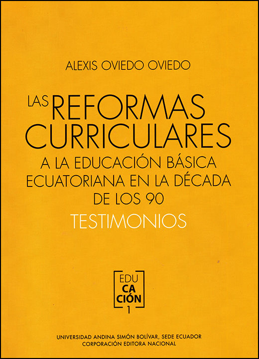Las reformas curriculares a la educación básica ecuatoriana en la década de los 90. Testimonios