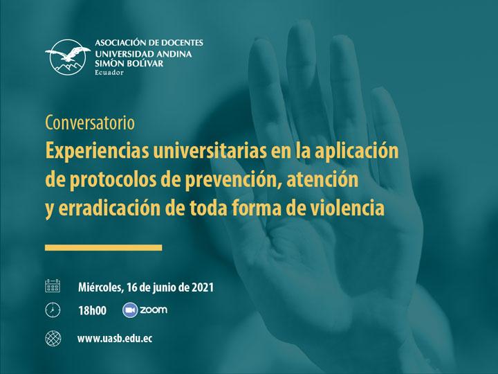 """""""Experiencias universitarias en la aplicación de protocolos de prevención, atención y erradicación de toda forma de violencia"""""""