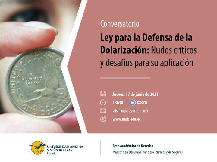 """Conversatorio """"Ley para la Defensa de la Dolarización: Nudos críticos y desafíos para su aplicación"""""""