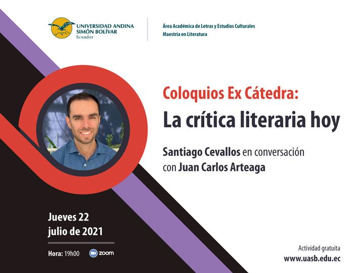 Coloquios Ex cátedra: Santiago Cevallos en conversación con Juan Carlos Arteaga