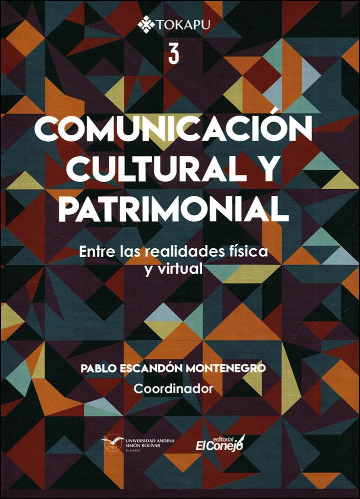 Comunicación cultural y patrimonial. Entre las realidades física y virtual