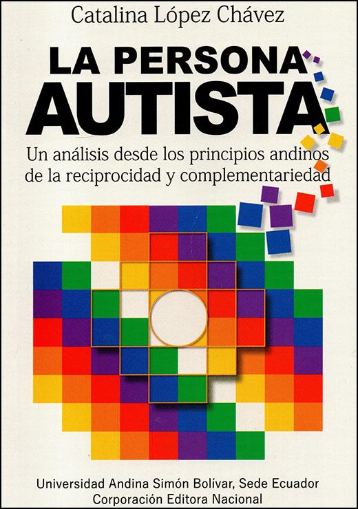 La persona autista. Un análisis desde los principios andinos de la reciprocidad y complementariedad