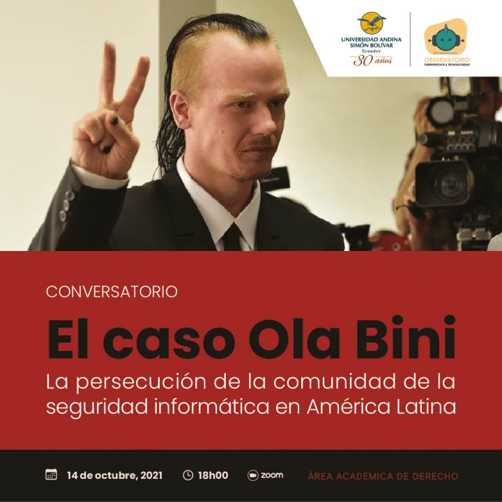 """""""El caso Ola Bini. La persecución de la comunidad de la seguridad informática en América Latina"""""""